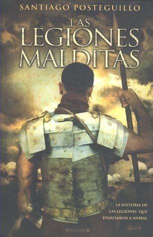 LAS LEGIONES MALDITASAutor : Santiago Posteguillo GomezEditorial:EDICIONES B / GRUPO ZETAColección:HISTORICAFormato:RusticaPáginas: 857Resumen :Publio Cornelio Escipión, que pasaría a la historia con el sobrenombre de Africanus, sólo tenía 26 años cuando aceptó comandar las tropas romanas en Hispania. Poseedor de las cualidades militares de su padre y su tío, el joven Escipión también heredó a algunos de los feroces enemigos de éstos, como Asdrúbal, el hermano de Aníbal, o el general púnico…