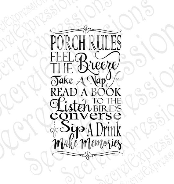 Porch Rules Svg Home Family Friends Digital Svg Files For Cricut Or Silhouette Dxf Png Jpg Eps Print File Porch Rules Sign Cricut Porch Signs