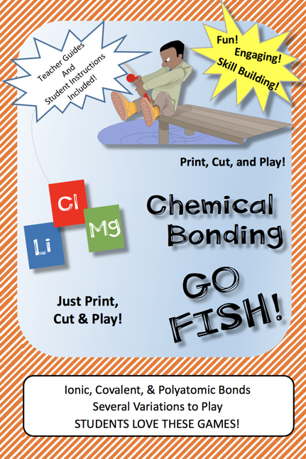 Chemical Bonding Go Fish & Other Games, Ionic & Covalent