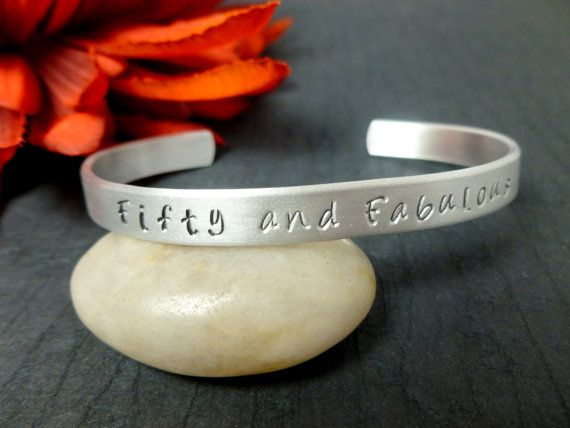 Hand Stamped Cuff Bracelet Fifty and Fabulous by HandStampLane, $13.00