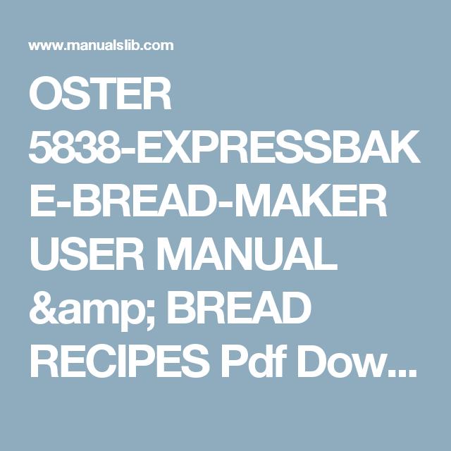 oster 5838 expressbake bread maker user manual bread recipes pdf rh pinterest com oster breadmaker 5848 manual oster bread maker 5838 recipes