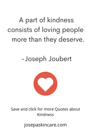 A part of kindness consists of loving people more than they deserve.     -Joseph Joubert  #empower #...