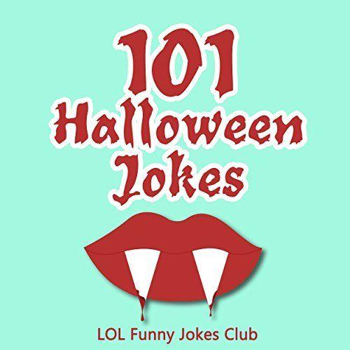101 Halloween Jokes!: Halloween Jokes, Comedy, and Humor (Funny & Hilarious Halloween Joke Books) by LOL Funny Jokes Club, http://www.amazon.com/dp/B00L3P5A5G/ref=cm_sw_r_pi_dp_ipK8tb1206WE5