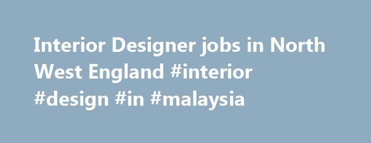 Interior Designer Jobs In North West England Design Malaysia