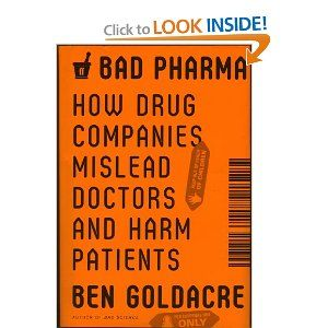 Bad Pharma How Drug Companies Mislead Doctors And Harm Patients Ben Goldacre 9780865478008 Amazon Com Books Books To Read Pinterest