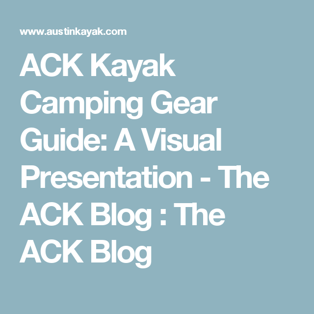 Photo of ACK Kayak Camping Gear Guide: A Visual Presentation