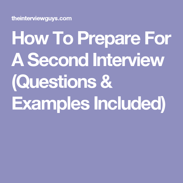 learn the foolproof way to prepare for your second interview includes common second interview questions our top 5 tips questions to ask and more