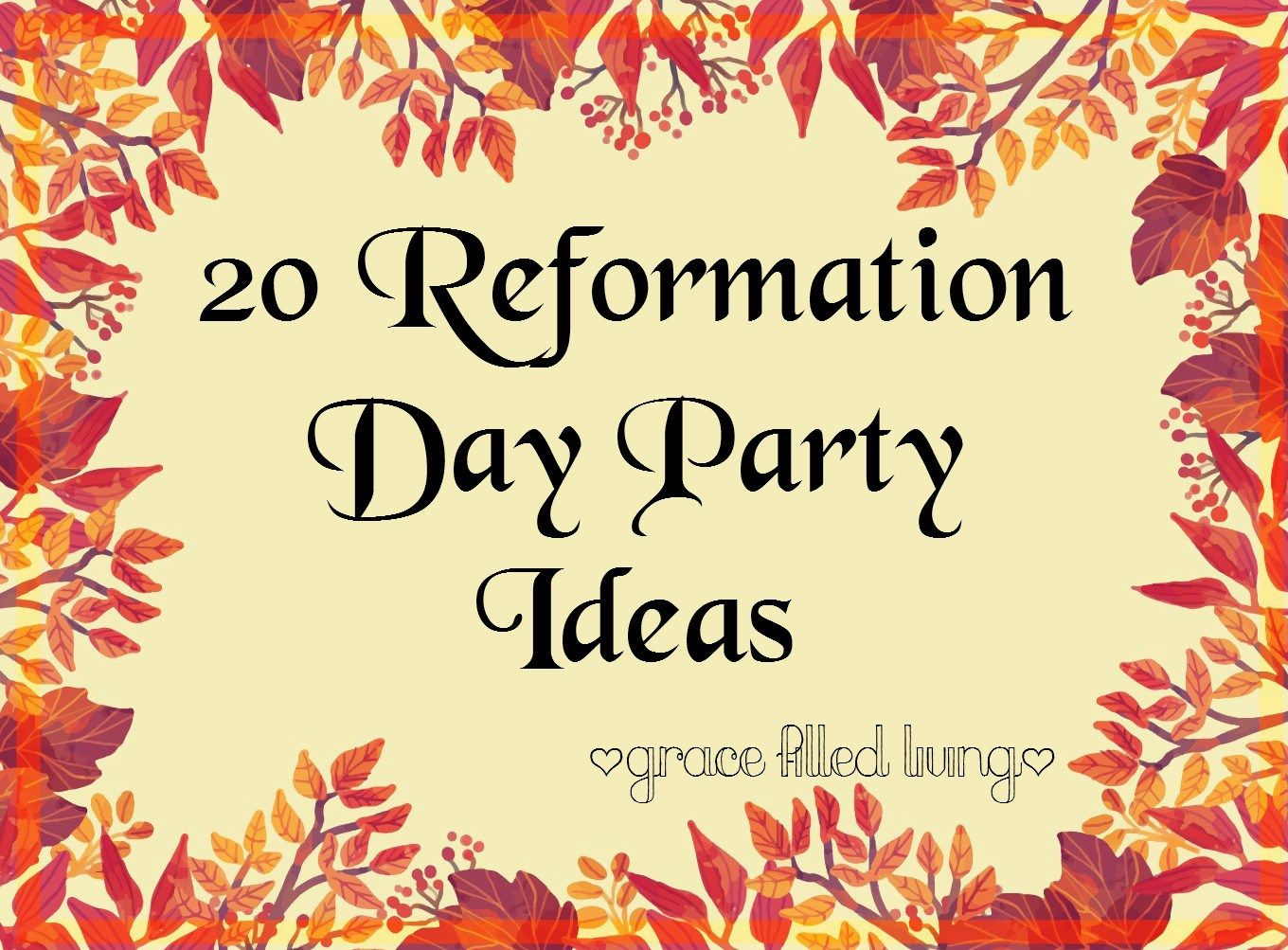 20 Reformation Day Party Ideas By Grace Filled Living Anchor