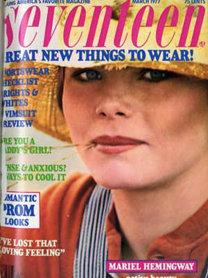 Think your English paper has nothing to do with Seventeen? Think again! Our March '77 cover star was Mariel Hemingway, granddaughter of the Sun Also Rises author Ernest Hemingway.
