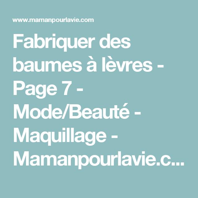 Fabriquer des baumes à lèvres - Page 7 - Mode/Beauté - Maquillage - Mamanpourlavie.com