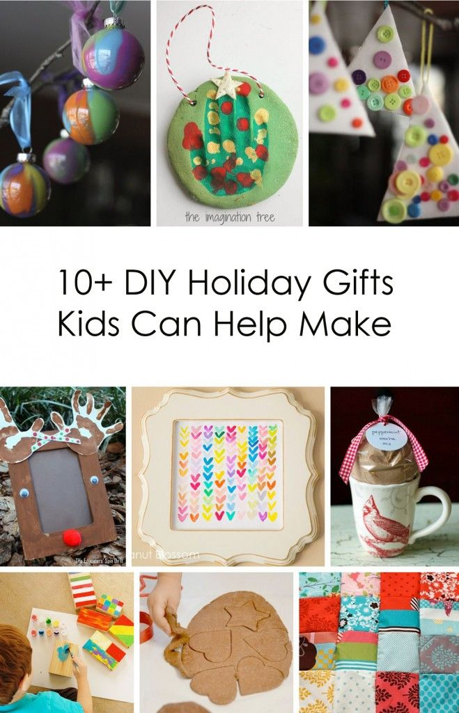 10 Diy Holiday Gifts Kids Can Help Make Handmade Christmas Presents Holiday Crafts Kids Holiday Gifts