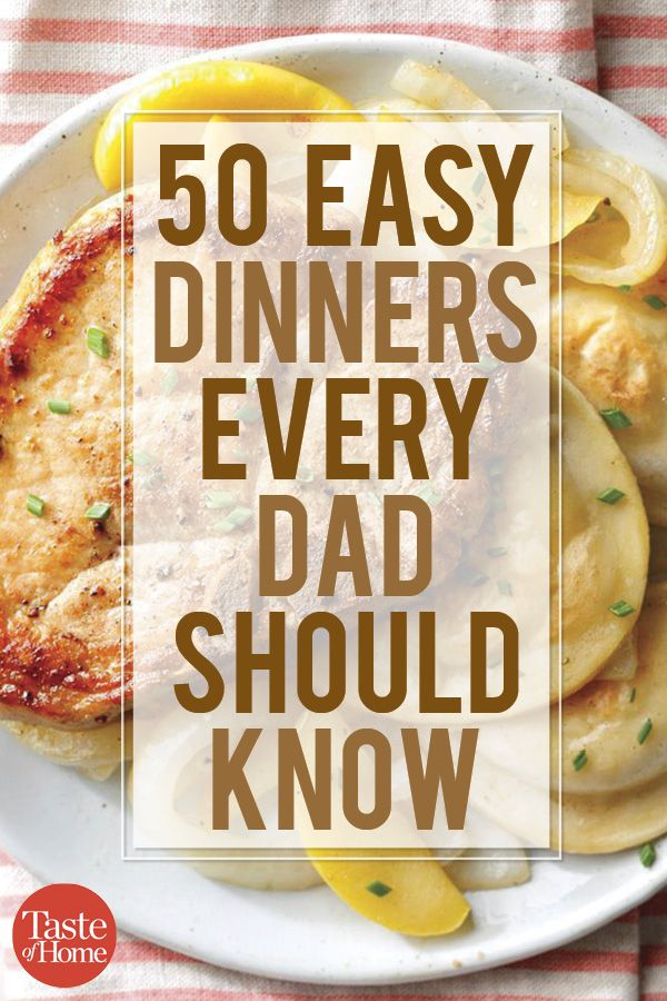 50 Easy Dinners Every Dad Should Know images