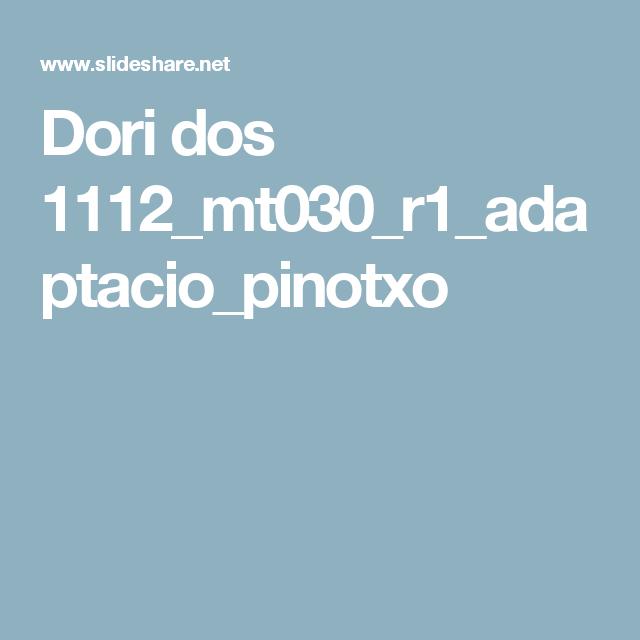 Dori dos 1112_mt030_r1_adaptacio_pinotxo