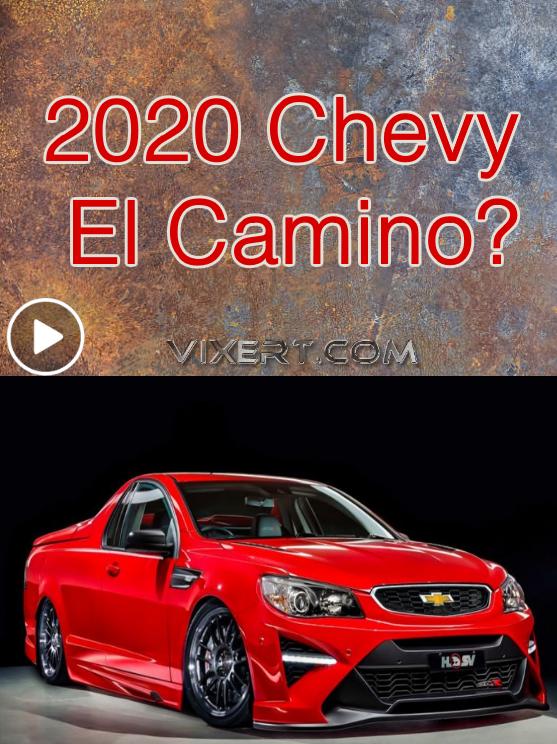 2020 Chevy El Camino Chevy Cars Trucks Hot Cars