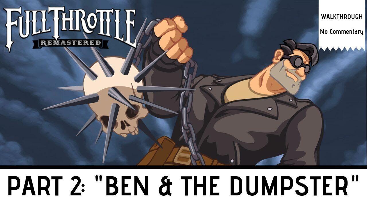 Full Throttle Remastered Walkthrough No Commentary Part 2 Ben The Dumpster Full Throttle Bike Repair Retro Gaming