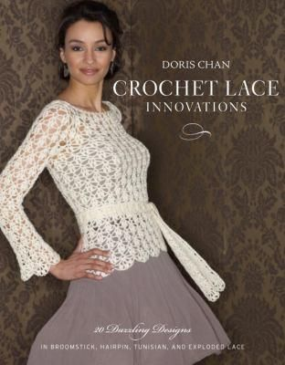Crochet Lace Innovations : 20 Dazzling Designs in Broomstick ...