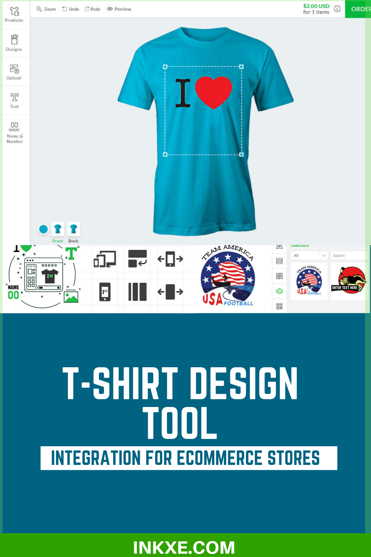 T Shirt Design Tool Integration For Ecommerce Stores T Shirt Design Software Tshirt Designs Shirt Designs