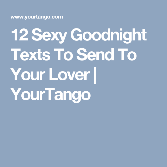 Sexy goodnight texts for him
