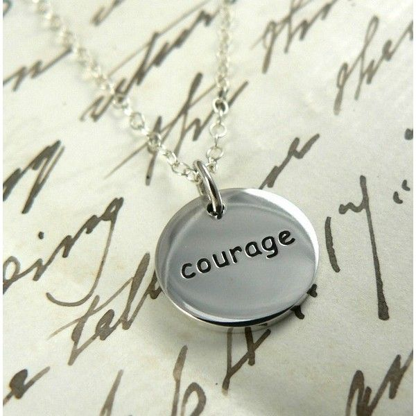 Courage and Strength sterling silver mantra by asilomarworks via Polyvore