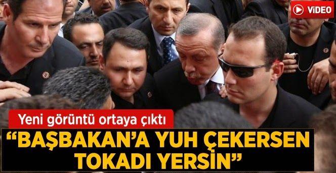 Devriye Haber : Erdoğan: Başbakan'a Yuh Çekersen Tokadı Yersin