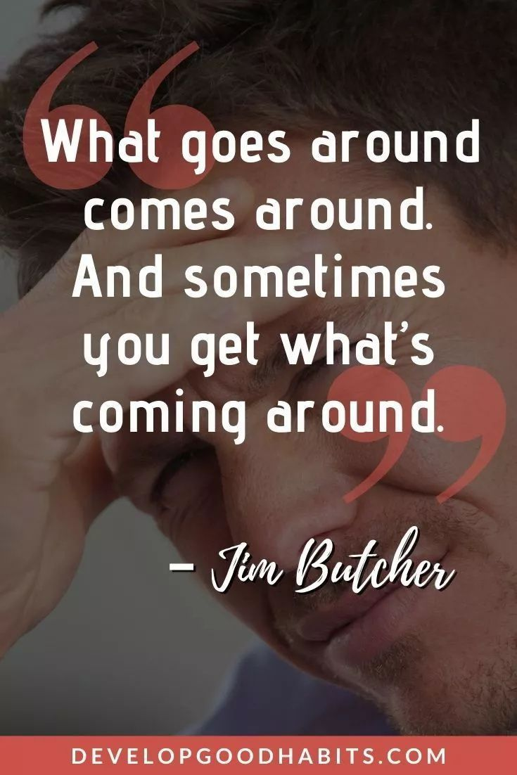 57 Karma Quotes on What Goes Around Comes Around