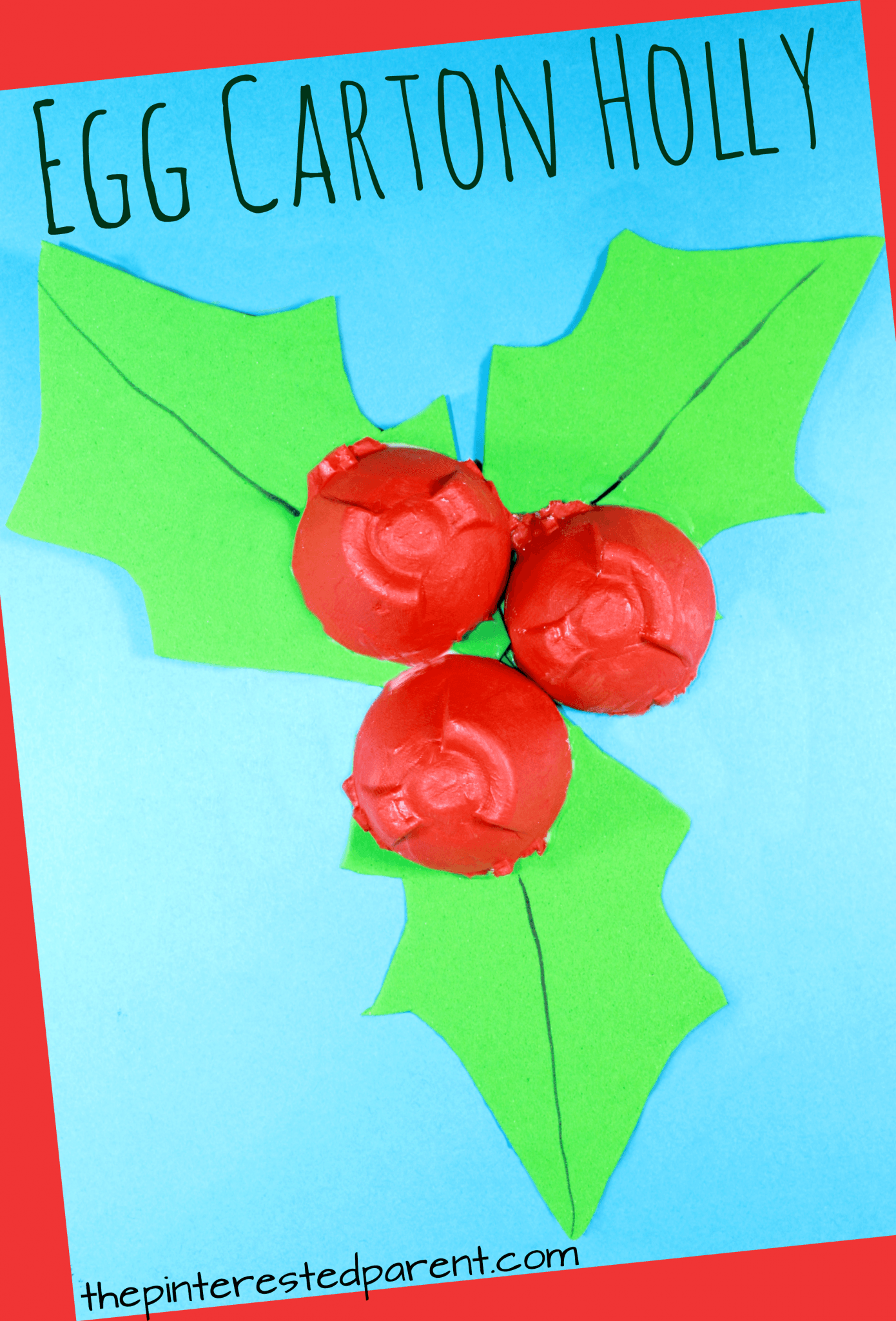 Egg Carton Holly Arts and crafts for kids and preschooler for the