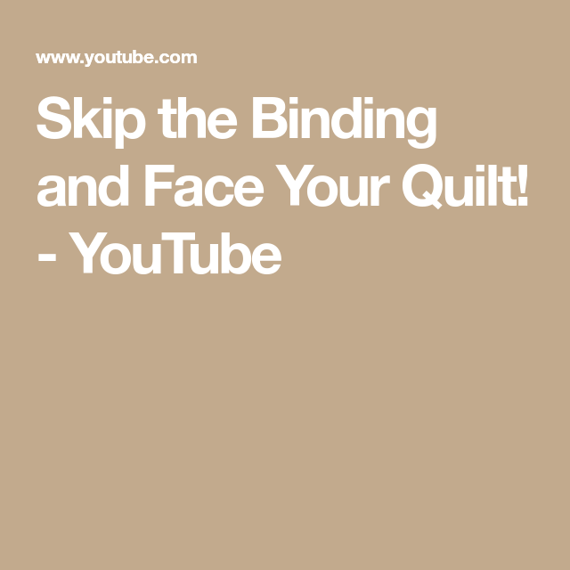 Skip The Binding And Face Your Quilt! - YouTube