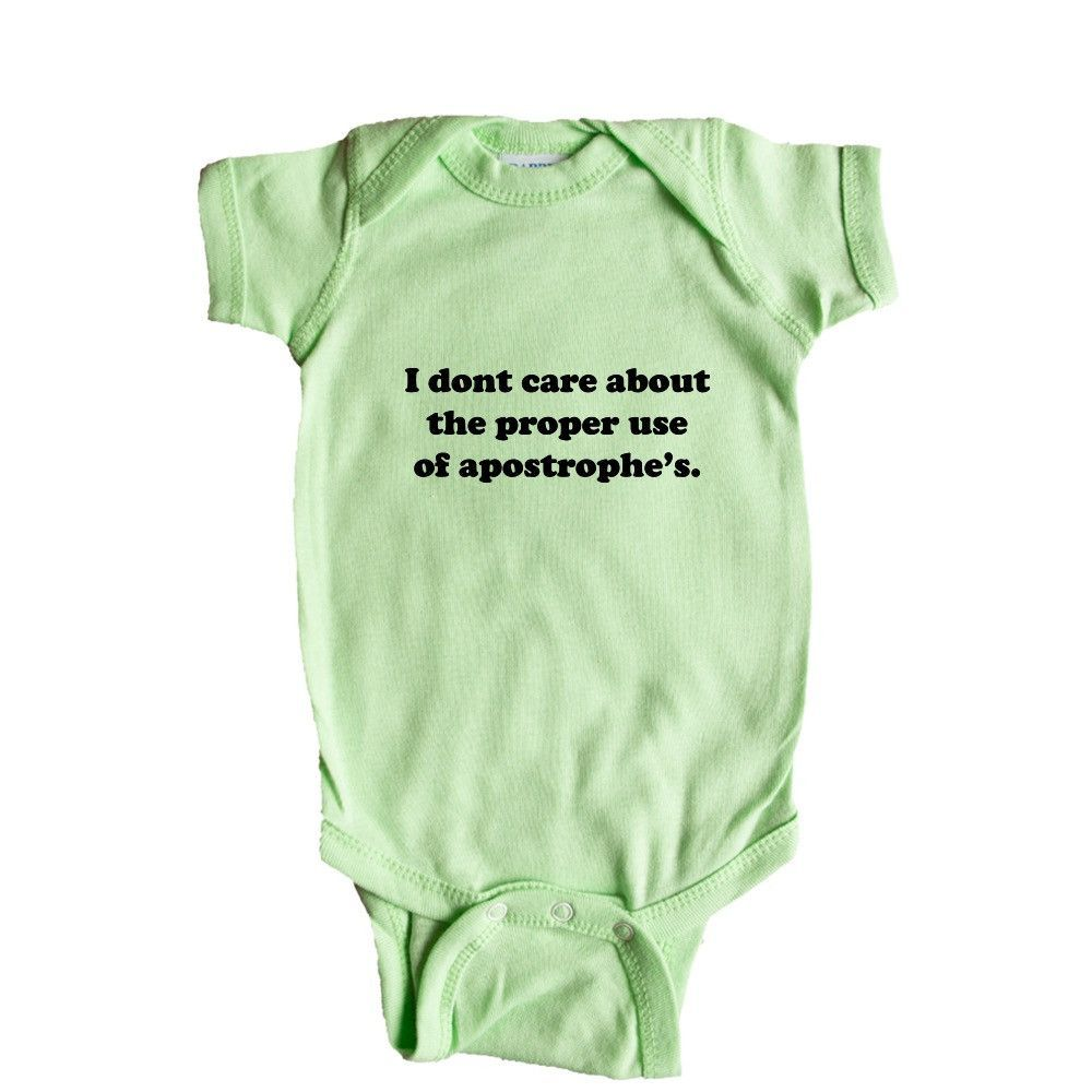 I Dont Care About The Proper Use Of Apostrophe's English Students Teachers Education School Spelling Grammar SGAL10 Baby Onesie / Tee
