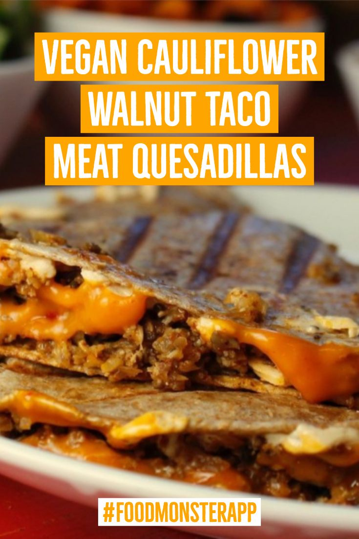 Cauliflower Walnut Taco Meat Quesadillas Vegan In 2019