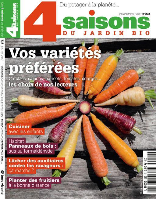 Les 4 Saisons Du Jardin Bio N 222 Janvier Fevrier 2017 Dossier