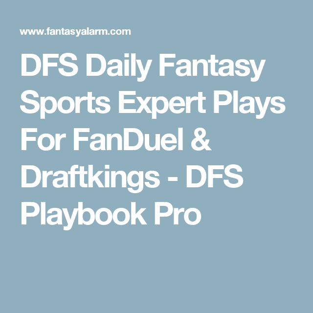 DFS Daily Fantasy Sports Expert Plays For FanDuel & Draftkings - DFS Playbook Pro