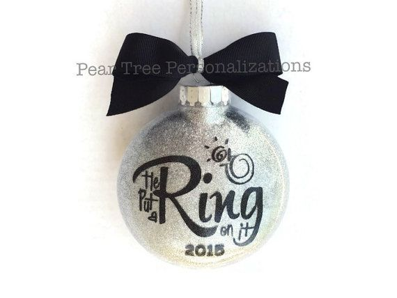 Engagement Ornament, Engaged Ornament, He Put a Ring On It, Personalized Engagement Gift, Engagement Christmas Ornament, Wedding Ornament   - Christmas 2015 -