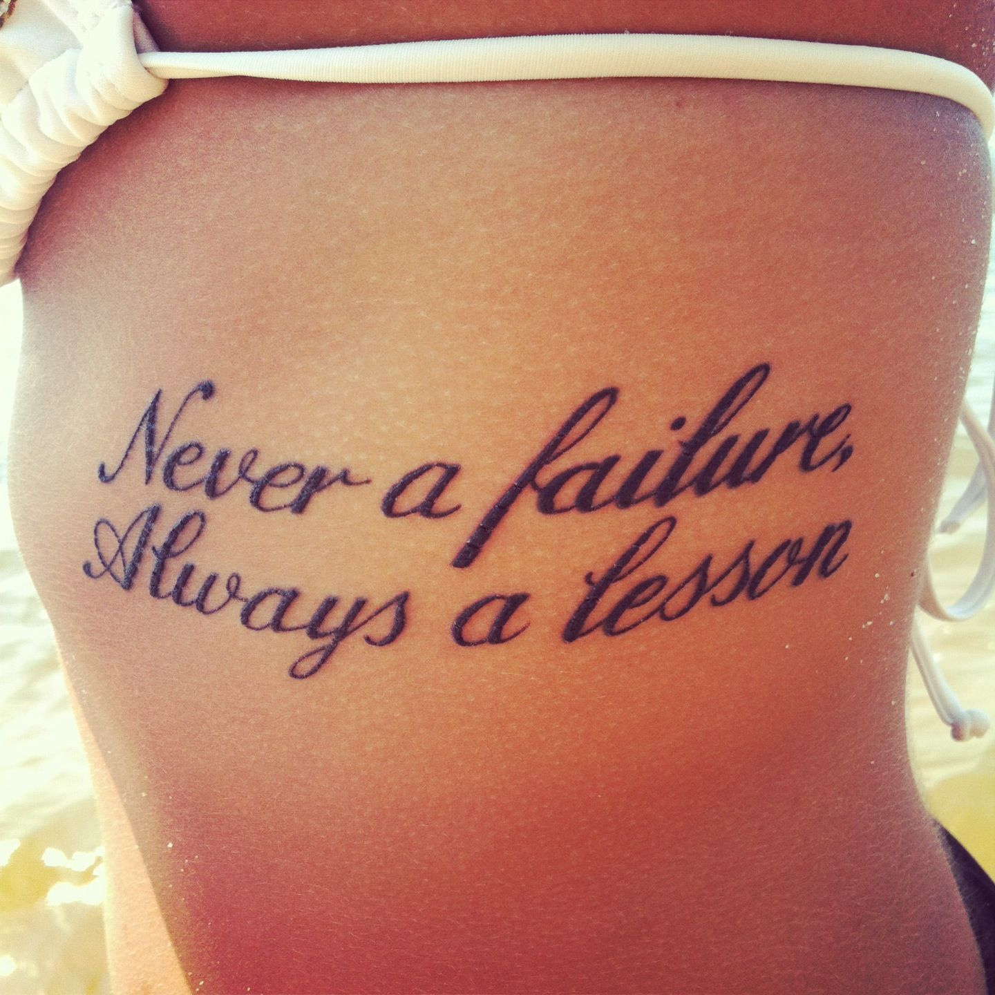 My Second Tattoo, On My Ribs. (Never A Failure, Always A