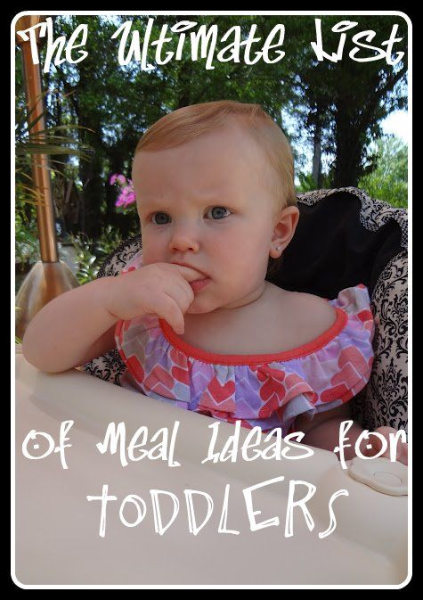 The Ultimate List of Meal Plans for Toddlers - healthy meal ideas for kids!    For all of us with no imagination...