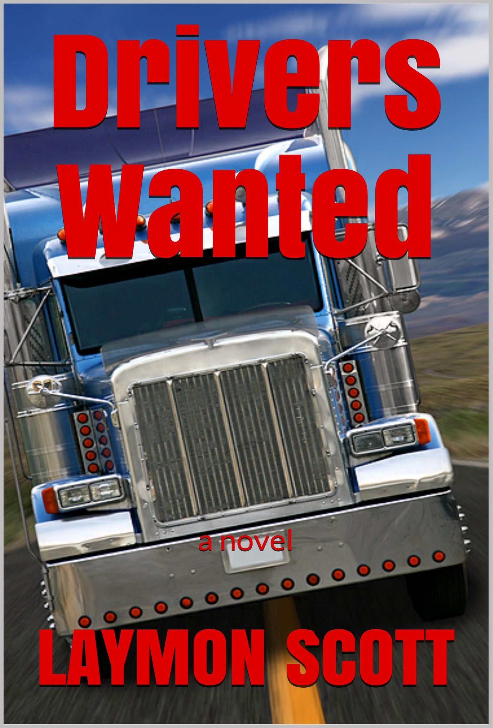 Drivers Wanted: (A Novel)