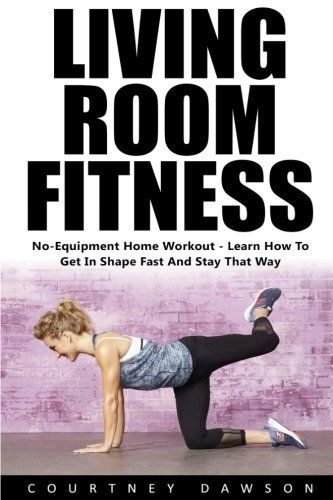 Living Room Fitness: No-Equipment Home Workout - Learn How ...