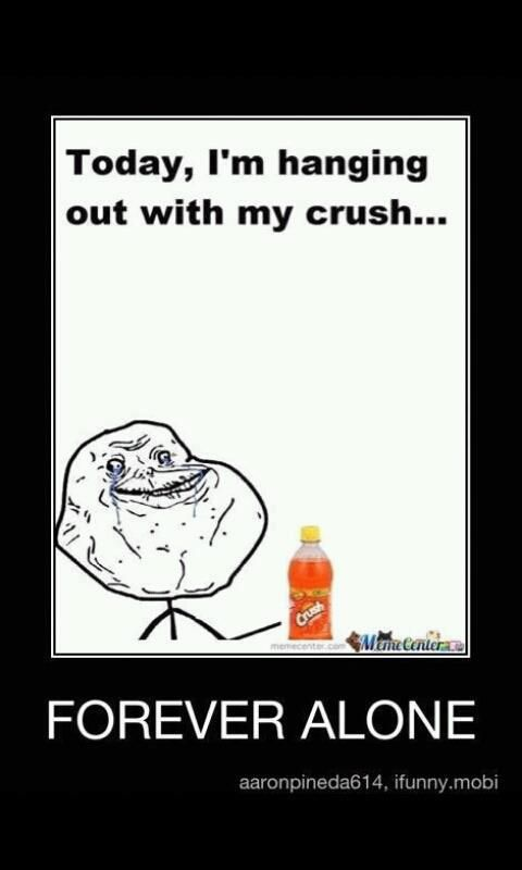 Hah I love forever alone jokes!