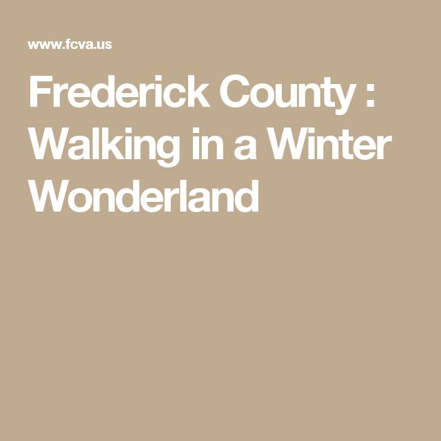 Frederick County : Walking in a Winter Wonderland