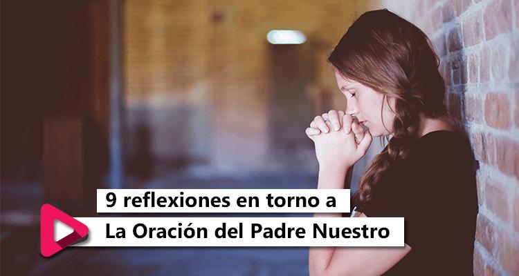9 reflexiones sobre el Padre Nuestro, oscar santofimio.
