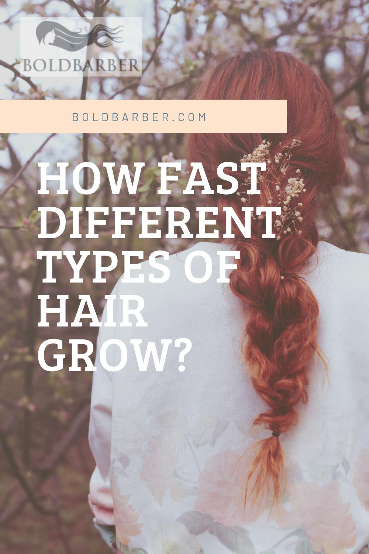 How Fast Different Types Of Hair Grow Grow Hair Long Hair Tips Speed Hair Growth