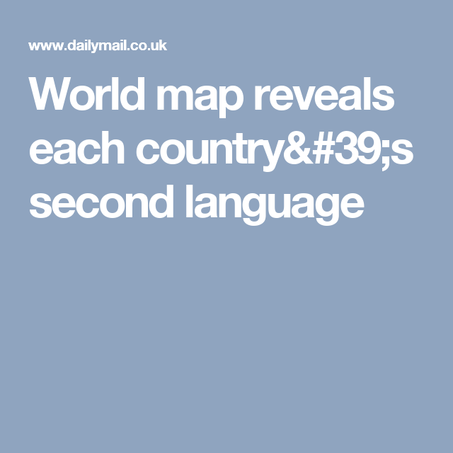 World map reveals each countrys second language lenguaje fascinating map of the world reveals each countrys second language sciox Images
