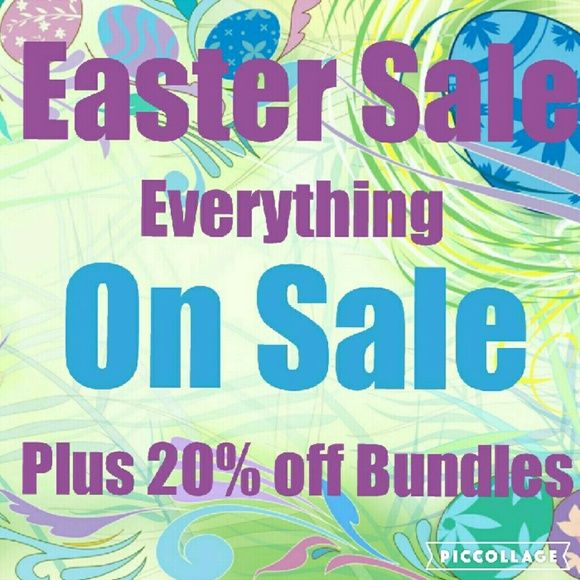 Easter Sale Everything Please Share Easter Sale, Everything marked down . Today only !! Plus 20% off of bundles of 2 or more items  All Other