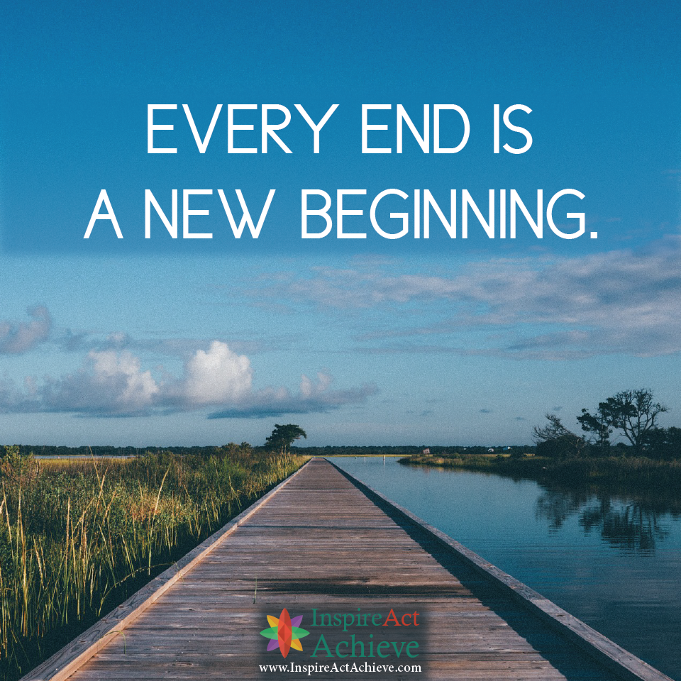 Quote Of The Day Every End Is A New Beginning Quotes