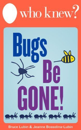 New Kindle Book Who Knew Bugs Be Gone How To Get Rid Of Insects Rodents And Other Pests Naturally The Most Compr How To Get Rid Pests Household Pests