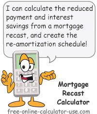Mortgage Recast Calculator To Calculate Reduced Payment Savings