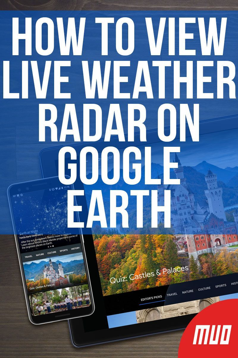 How To View Live Weather Radar On Google Earth In 2020 Google
