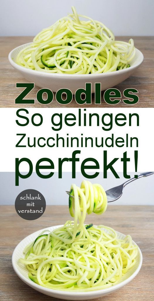 Zoodles – So gelingen Zucchininudeln perfekt #zucchininoodles
