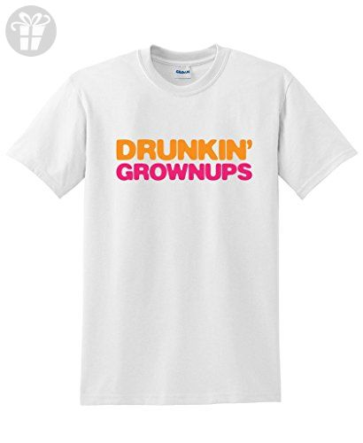 Drunkin Grownups Adult Party Sarcastic Drinking Funny T Shirt M White