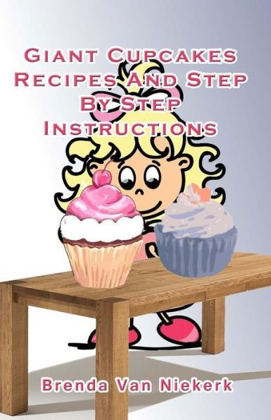 Giant Cupcakes: Recipes And Step By Step Instructions