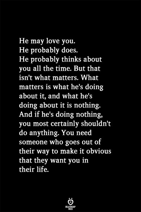 He May Love You. He Probably Does. He Probably Thinks About You All The Time